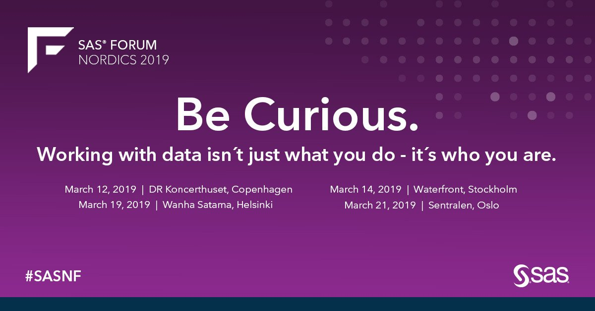 Be Curious - SAS Forums Nordics