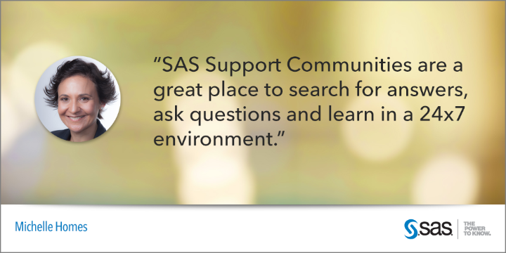 SAS Support Communities - Michelle Homes quote